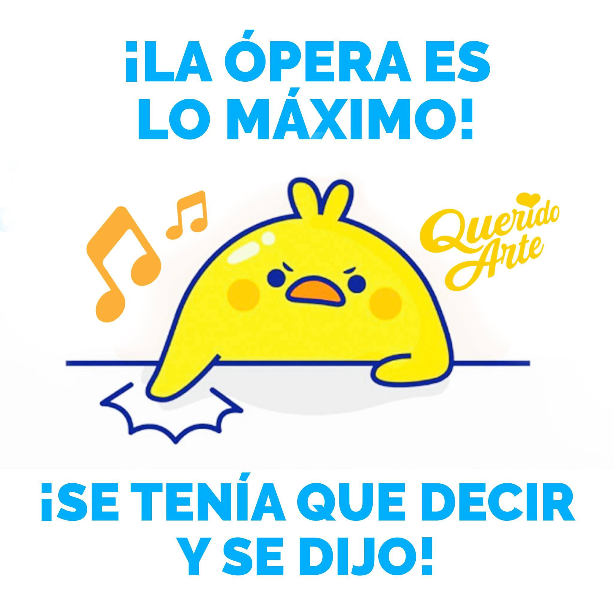 Porque la ópera es emocionante, la  #operaescool , la ópera te transporta a historias, épocas y sentimientos, la ópera es el arte más completo, la ópera es para todos y cada uno... en fin, la ópera ¡ES LO MÁXIMO! 💢🐤🎶.... se tenía que decir y ¡se dijo! 🙋🏻♂️🙋🏻♀️ ¿Quién con nosotros? #OperaAdictos   #QueridoArte   #QueridaOpera   💥 Comparte o el pollito se enojará 🐣🤣
