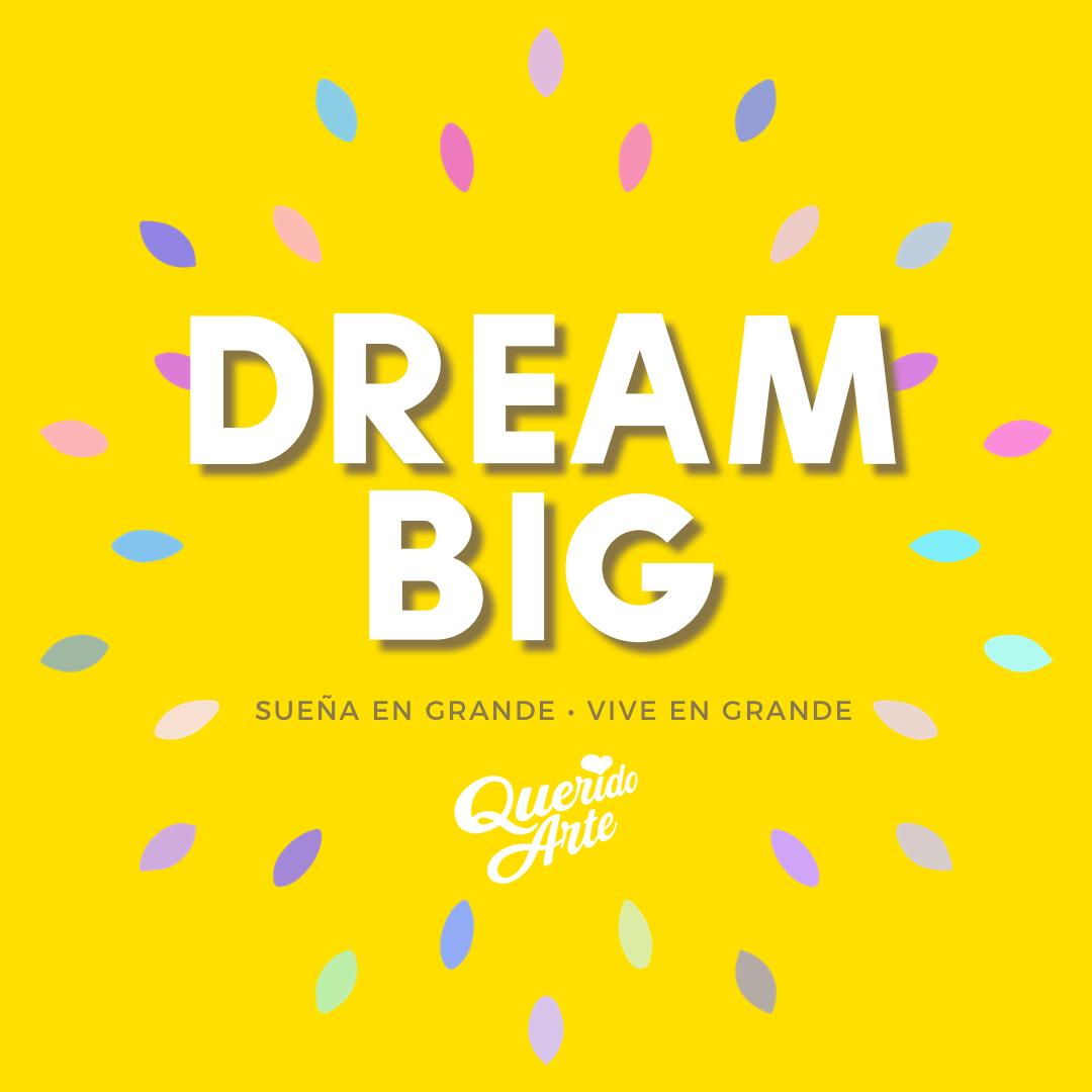 🌟🎶 DREAM BIG 🎶🌟 Este mundo es de los luchadores, de los perseverantes, de los que no se rinden, de los que sueñan en grande, de los que se caen y se vuelven a levantar. ¡Con todo, sigue adelante y vivirás tus sueños!  #QueridoArte   #DreamBig