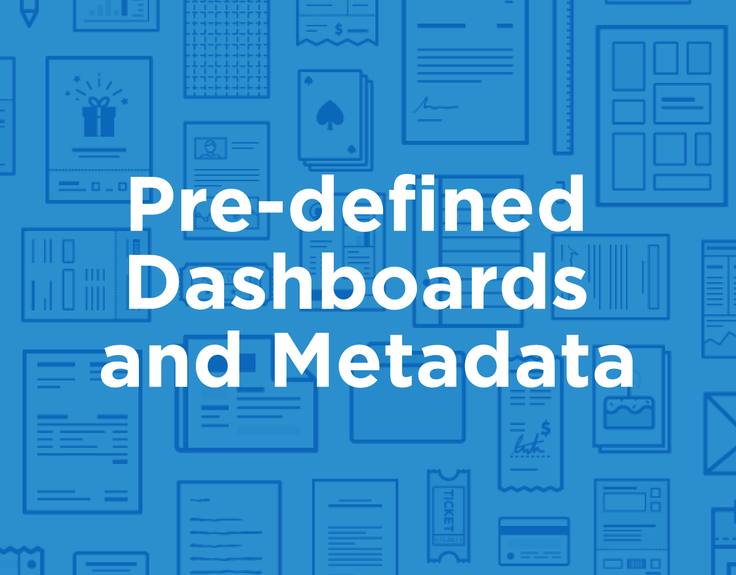 icon_products_Pre-Defined-Dashboards-and-Metadata.jpg