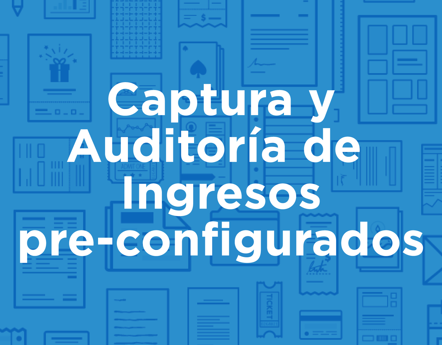 icon_products_spa_Captura-Auditoria-Ingresos-pre-configurado.jpg