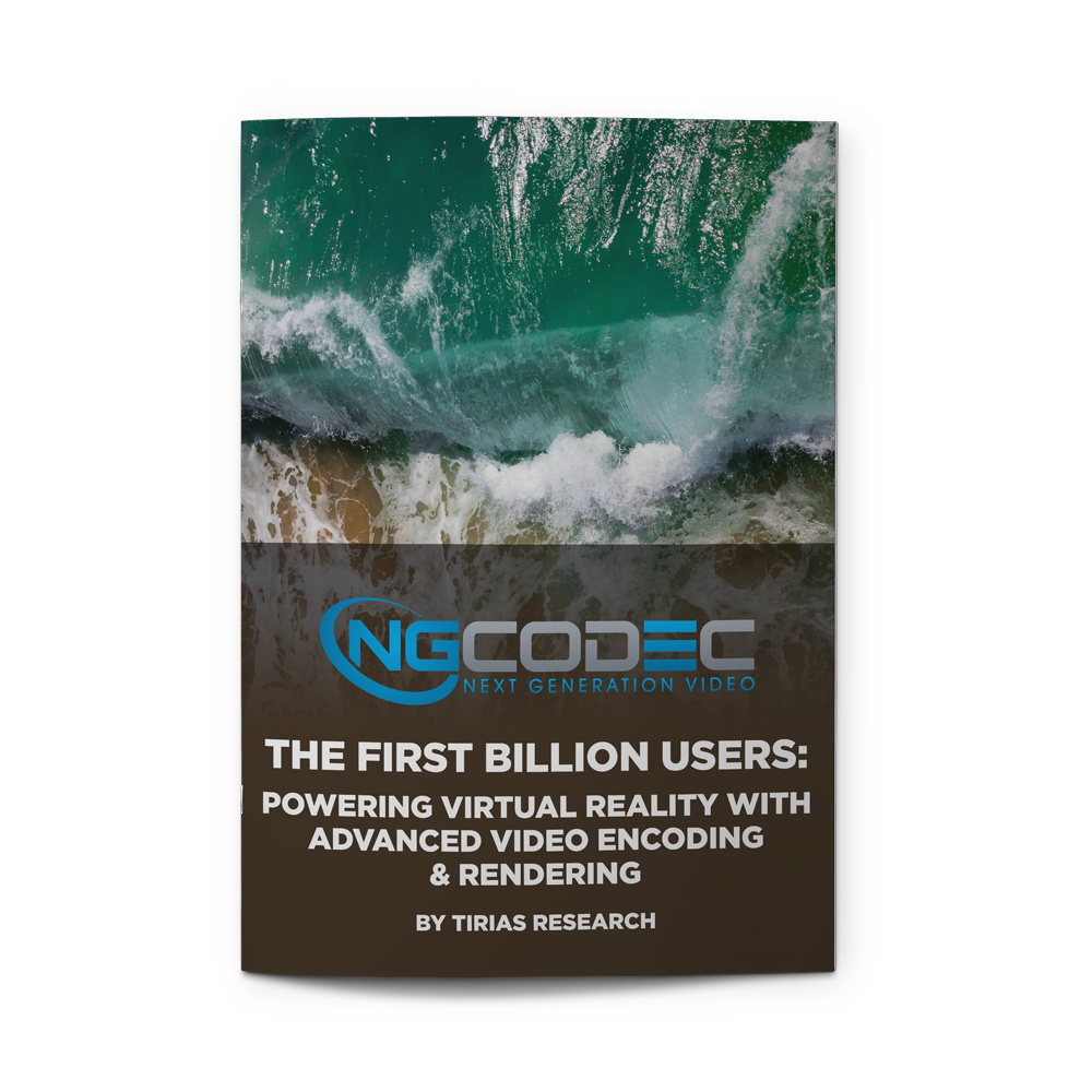 - The First Billion Users: Powering Virtual Reality with Advanced Video Encoding & RenderingBROUGHT TO YOU BY TIRIAS RESEARCHDownload White Paper
