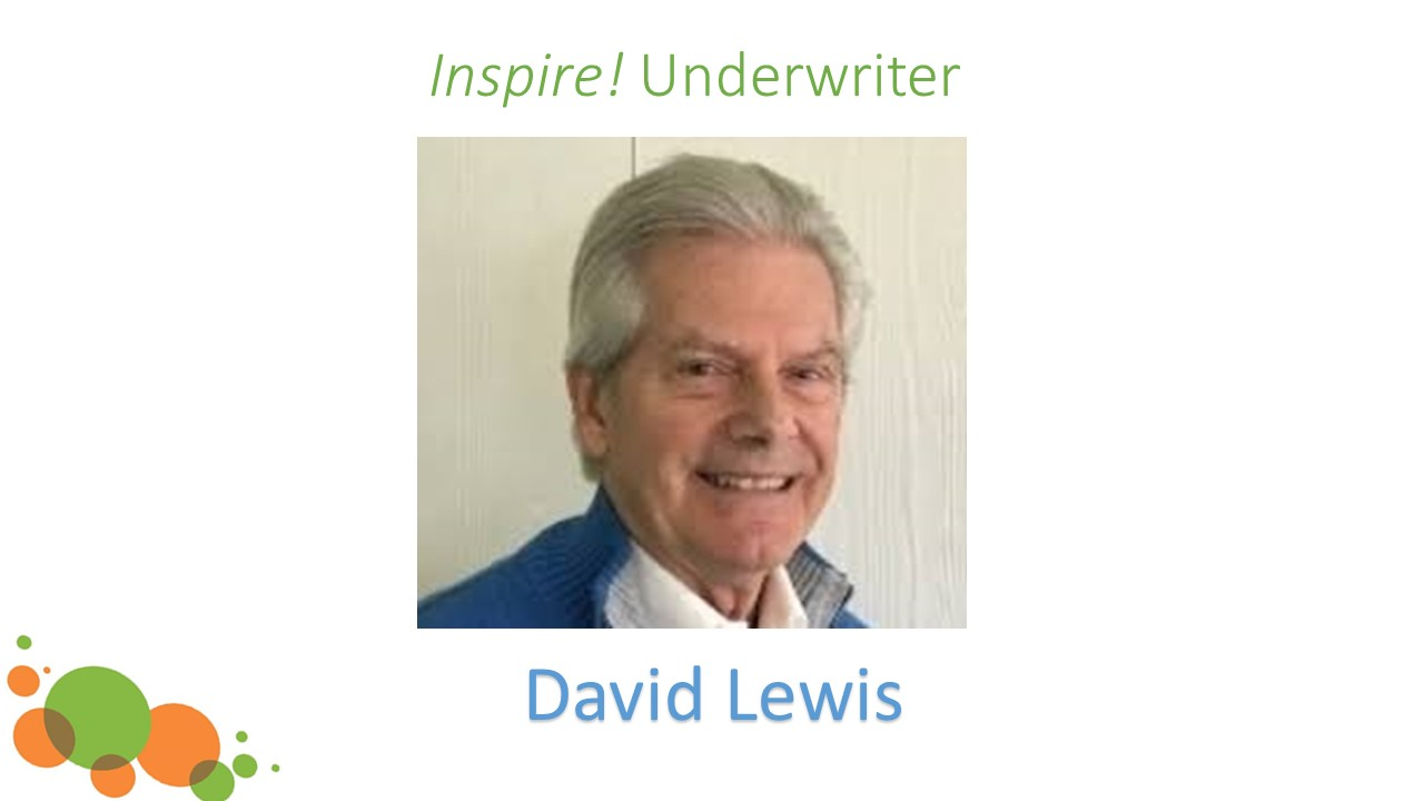 And, thank you to David Lewis for being the Underwriter for this month's Inspire! Event.