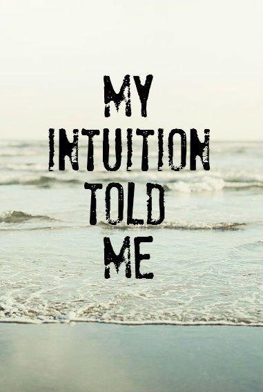 my-intuition-told-me-quote-1.jpg