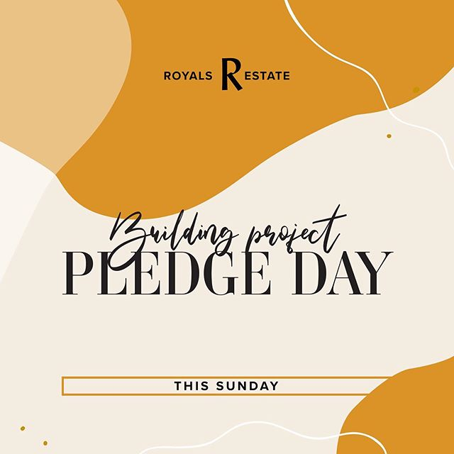 Our Building Project Pledge Day is an opportunity for you to contribute to the vision of this House.  If you call Royals Church home, come and be apart of investing into the future  as we build generation to generation.
