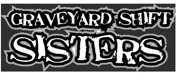 graveyard shift sisters.png