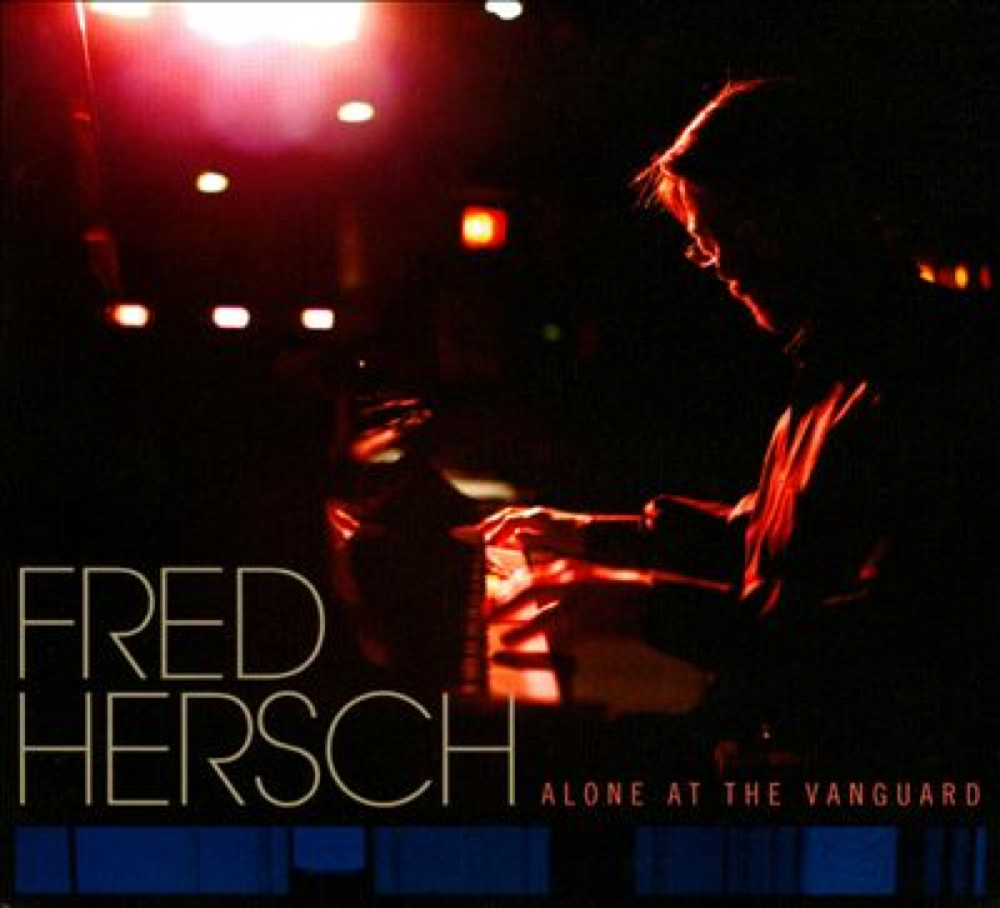 """Fred Hersch, """"Alone at the Vanguard,"""" recorded by Geoff and Tyler, was nominated for two Grammys."""