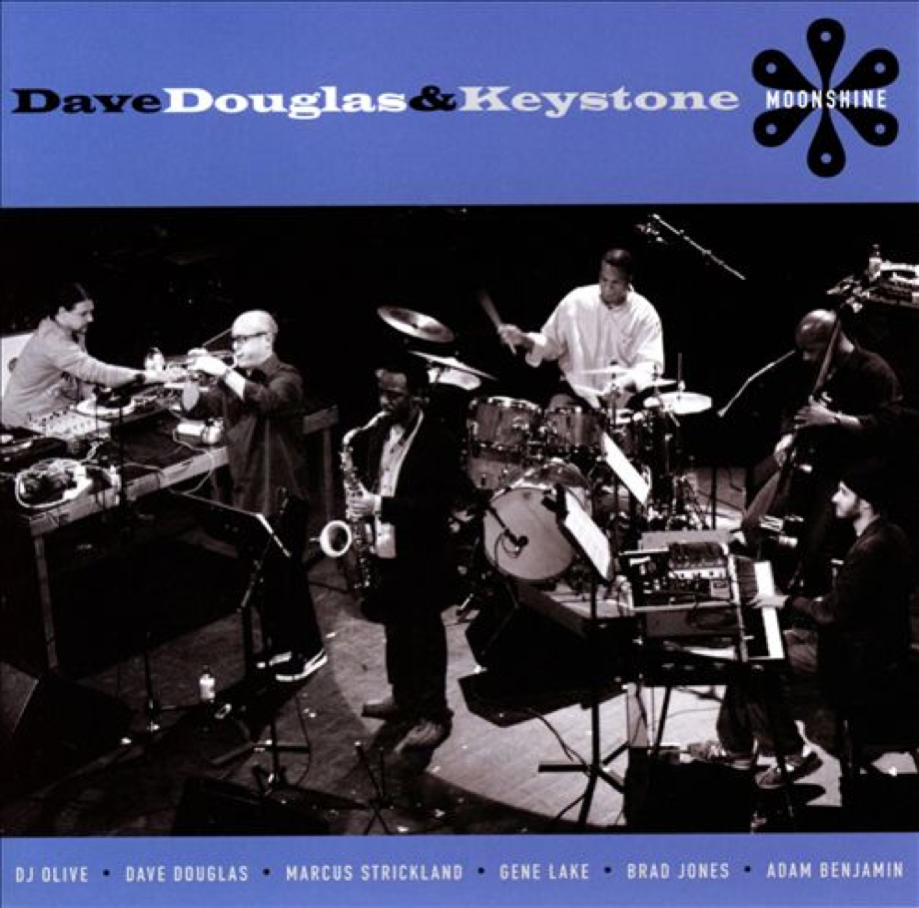 """Dave Douglas & Keystone; """"Moonshine"""" - 2008 - Recorded, mixed, and mastered by Geoff and Tyler."""