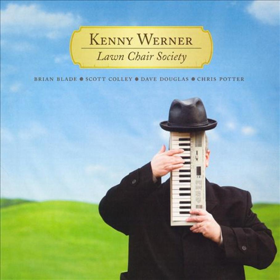 """Kenny Werner, """"Lawn Chair Society"""" - Co-produced by Geoff Countryman."""