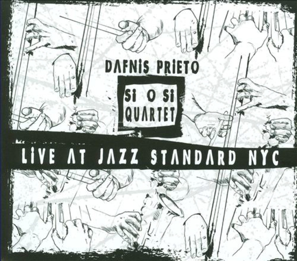 """Dafnis Prieto, """"Live at the Jazz Standard NYC"""" - 2009 - Recording, mixing, and engineering provided by Geoff and Tyler."""