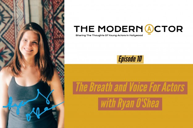 Check out Episode 10 of The Modern Actor Podcast with  Ryan O'Shea →