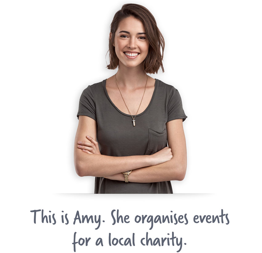 This is Amy. She organises events for a local charity.
