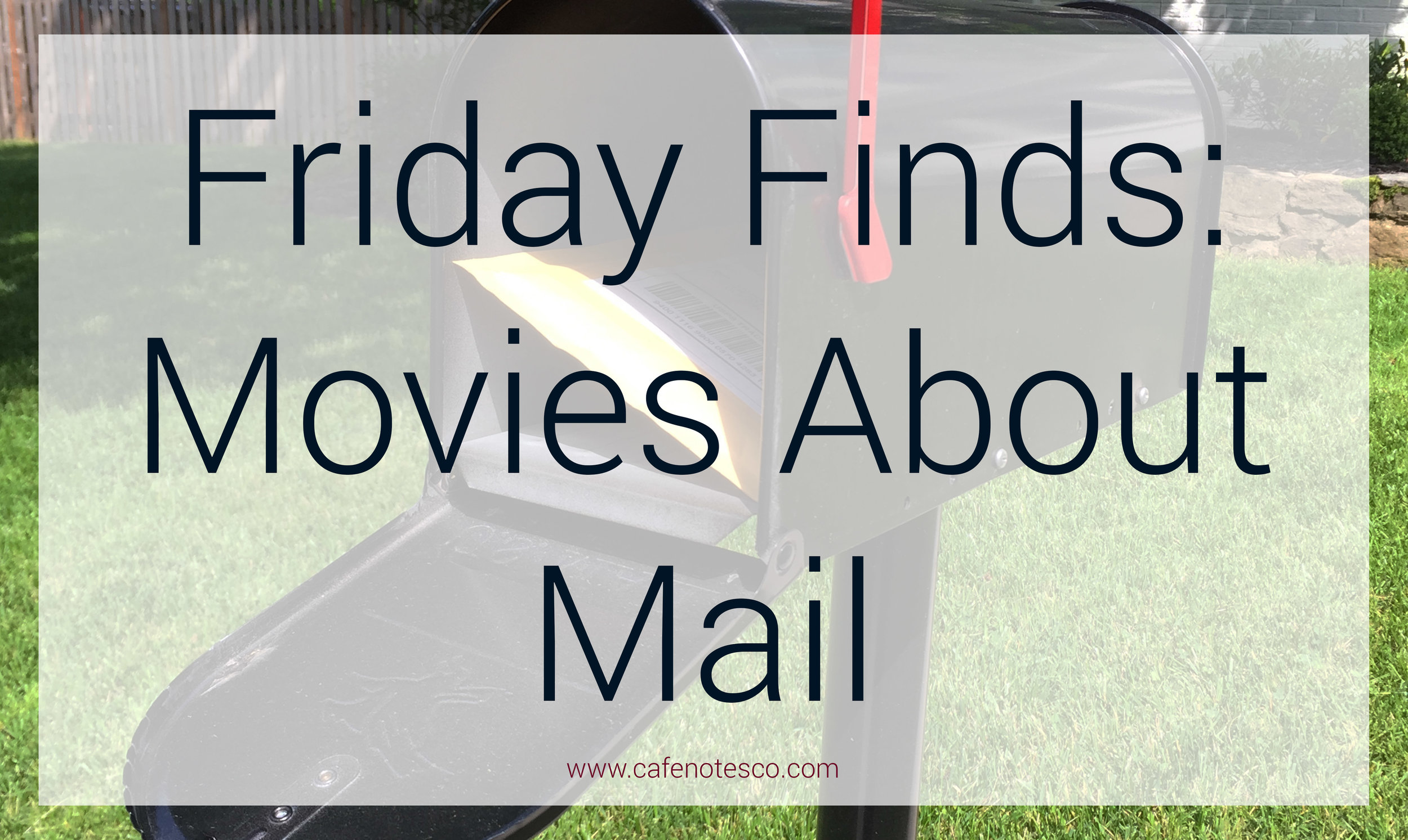 Cafe Notes + Company Friday Finds Movies About Mail.jpg