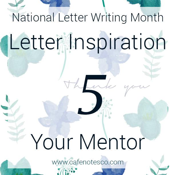 Cafe Notes + Company April Letter Challenge 5 - Your Mentor.jpg