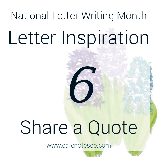 Cafe Notes + Company April Letter Challenge 6 - Share a Quote.jpg
