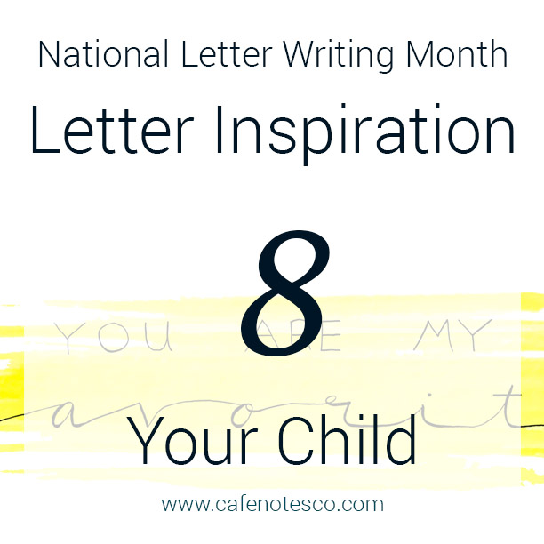 Cafe Notes + Company April Letter Challenge 8 - Your Child.jpg