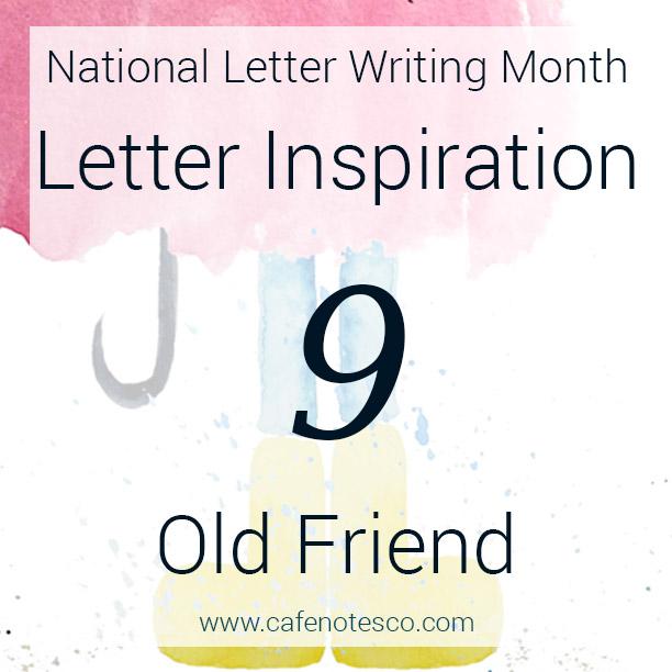 Cafe Notes + Company April Letter Challenge 9 - Old Friend.jpg