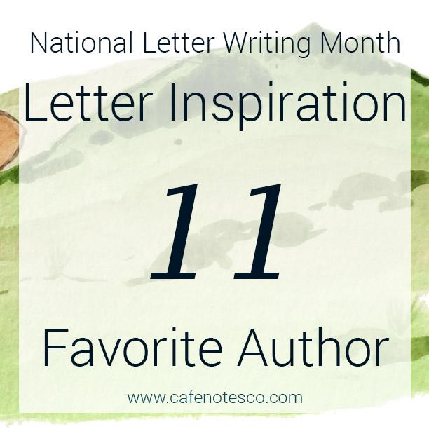 Cafe Notes + Company April Letter Challenge 11 - Favorite Author.jpg