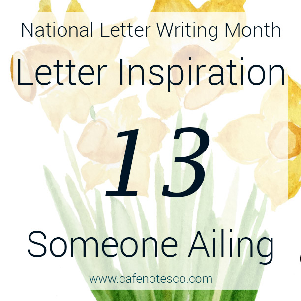Cafe Notes + Company April Letter Challenge 13 - Someone Ailing.jpg