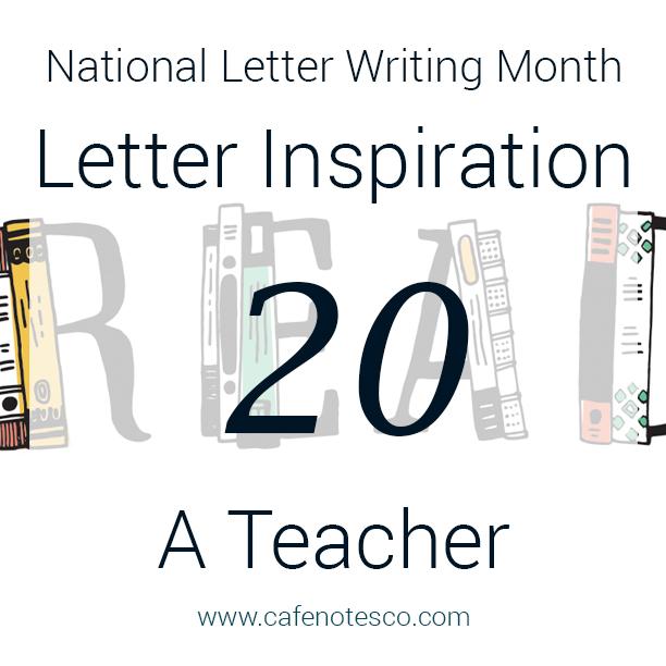 Cafe Notes + Company April Letter Challenge 20 - A Teacher.jpg