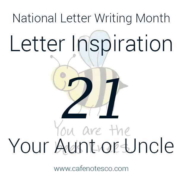 Cafe Notes + Company April Letter Challenge 21 - Your Aunt or Uncle.jpg