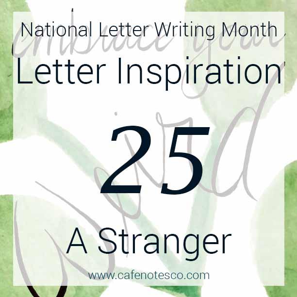 Cafe Notes + Company April Letter Challenge 25 - A Stranger.jpg