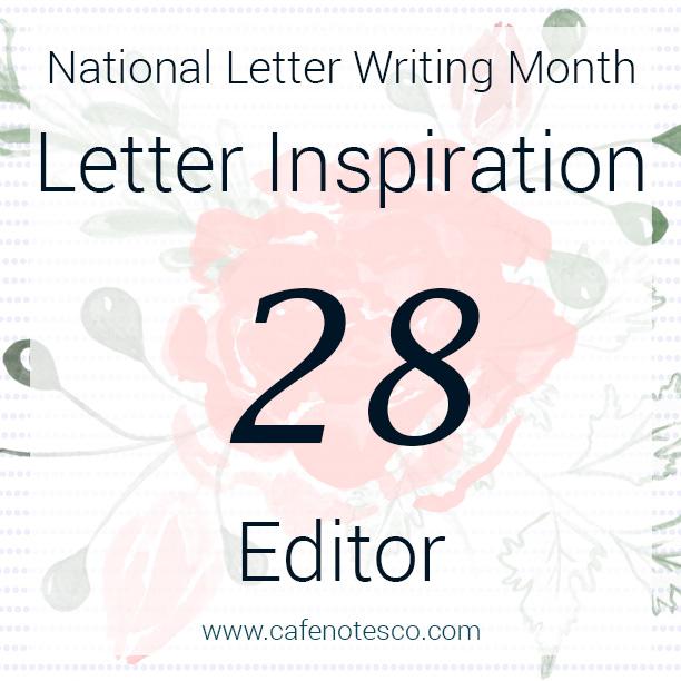Cafe Notes + Company April Letter Challenge 28 - Editor.jpg