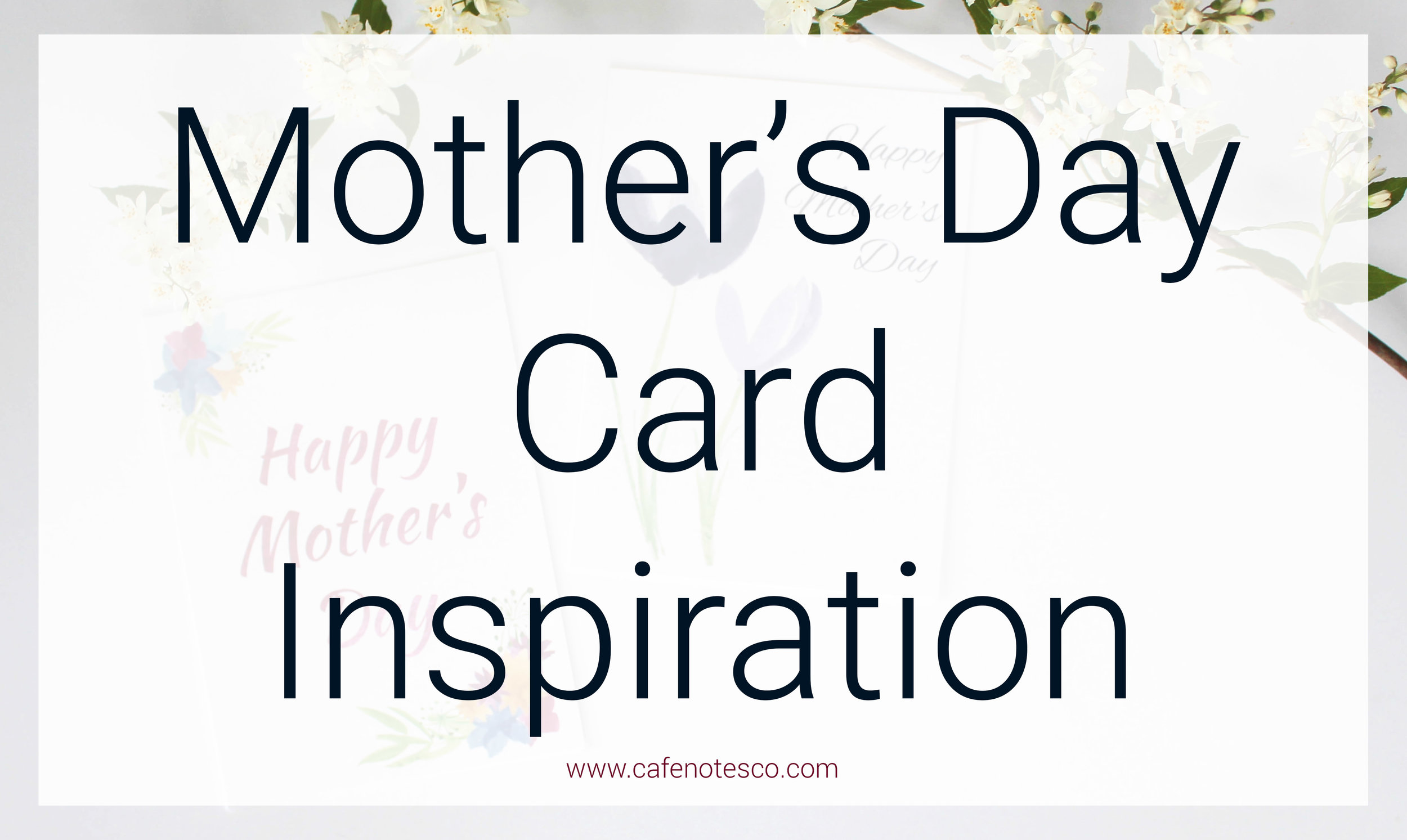 Cafe Notes + Company Mother's Day Card Inspiration.jpg