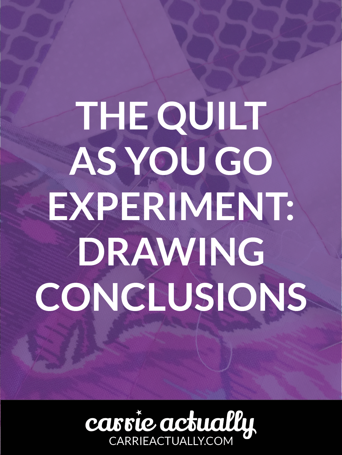 Thoughts on quilt as you go. Why I changed my mind and probably won't do it again.