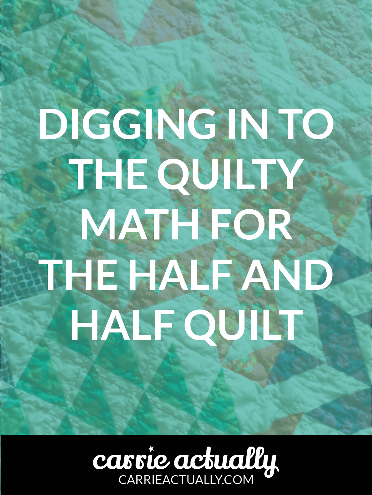 Digging in to the quilty math for the Half and Half Quilt.