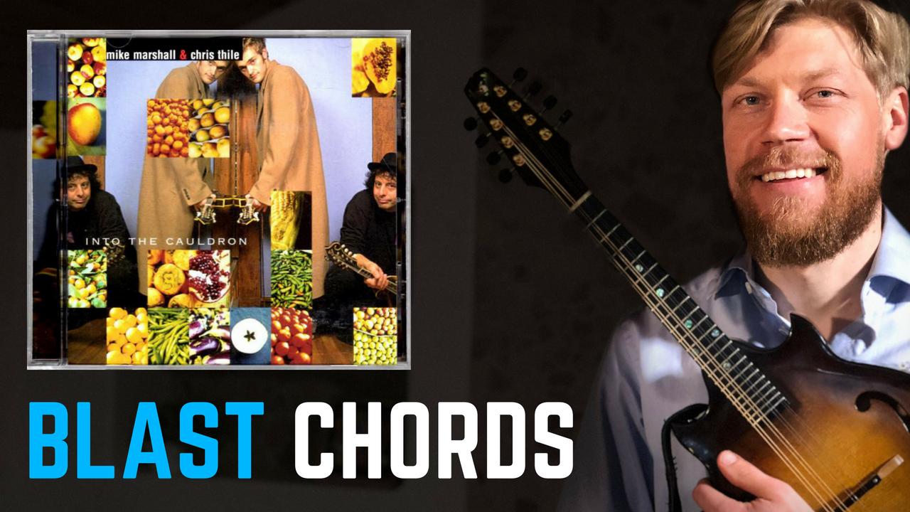 Mandolin Blast Chords like Chris Thile & Mike Marshall