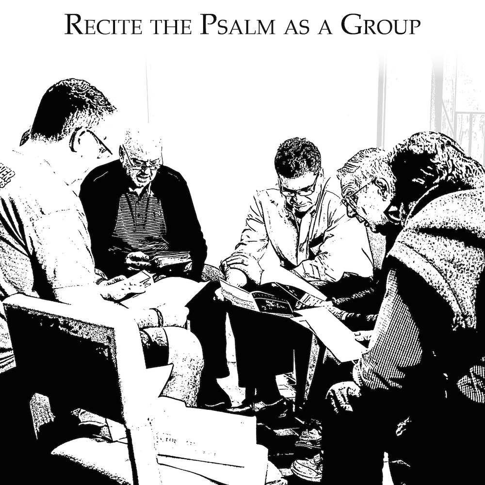 The group recites the Psalm together.  Half the men recite odd verses, the other half recite even verses.