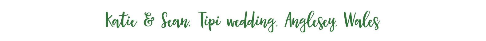 Kate and Sean Tipi Wedding Anglesey Wales Wedding Photographer.jpg