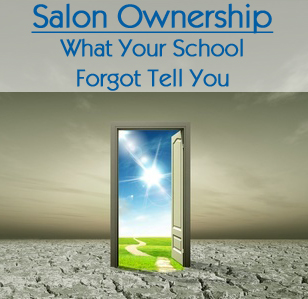 Salon Ownership - What Your School Forgot To Tell You