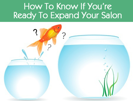 How to Know If You're Ready To Expand Your Salon