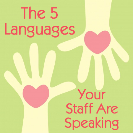 The 5 Languages Your Staff Are Speaking