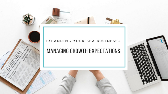 Spa Business + Managing Growth Expectations.jpg