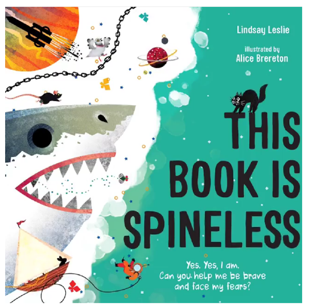 This Book Is Spineless   by  Linsday Leslie  and Illustrated by  Alice Brereton . Published by  Page Street Kids .