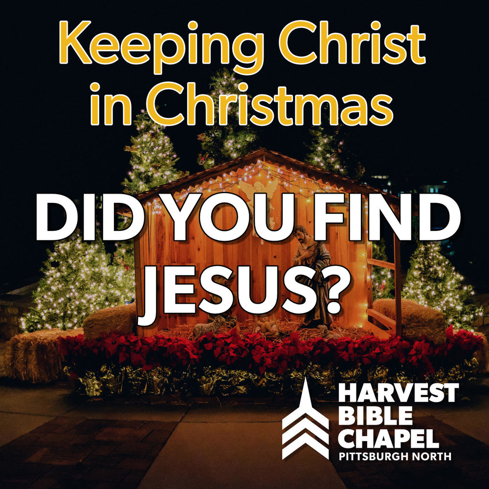 Did You Find Jesus? Harvest Bible Chapel Pittsburgh North