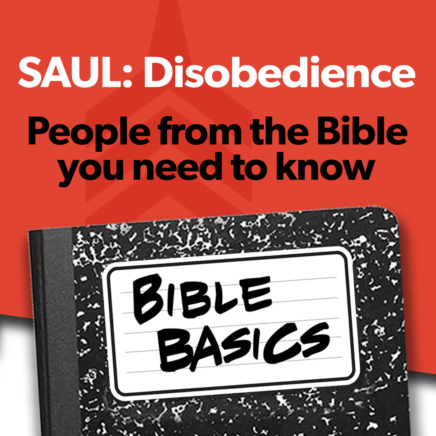 Bible Basics_05_SAUL DISOBEDIENCE Basics 1400sq.jpg