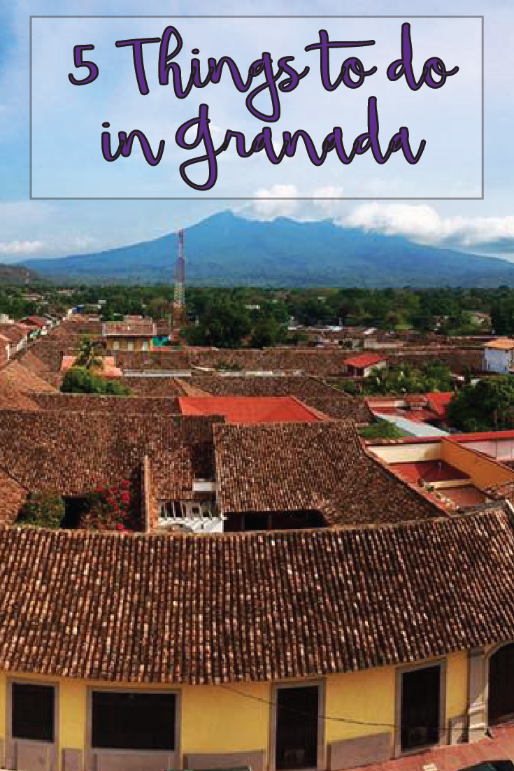 5 Things to do in Granada, Nicaragua Pin