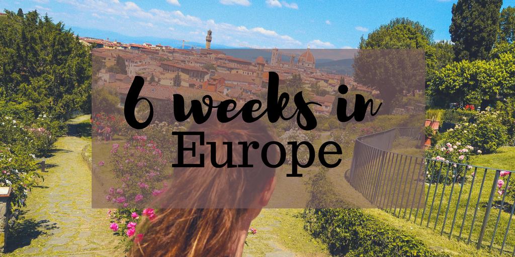 6 weeks in Europe