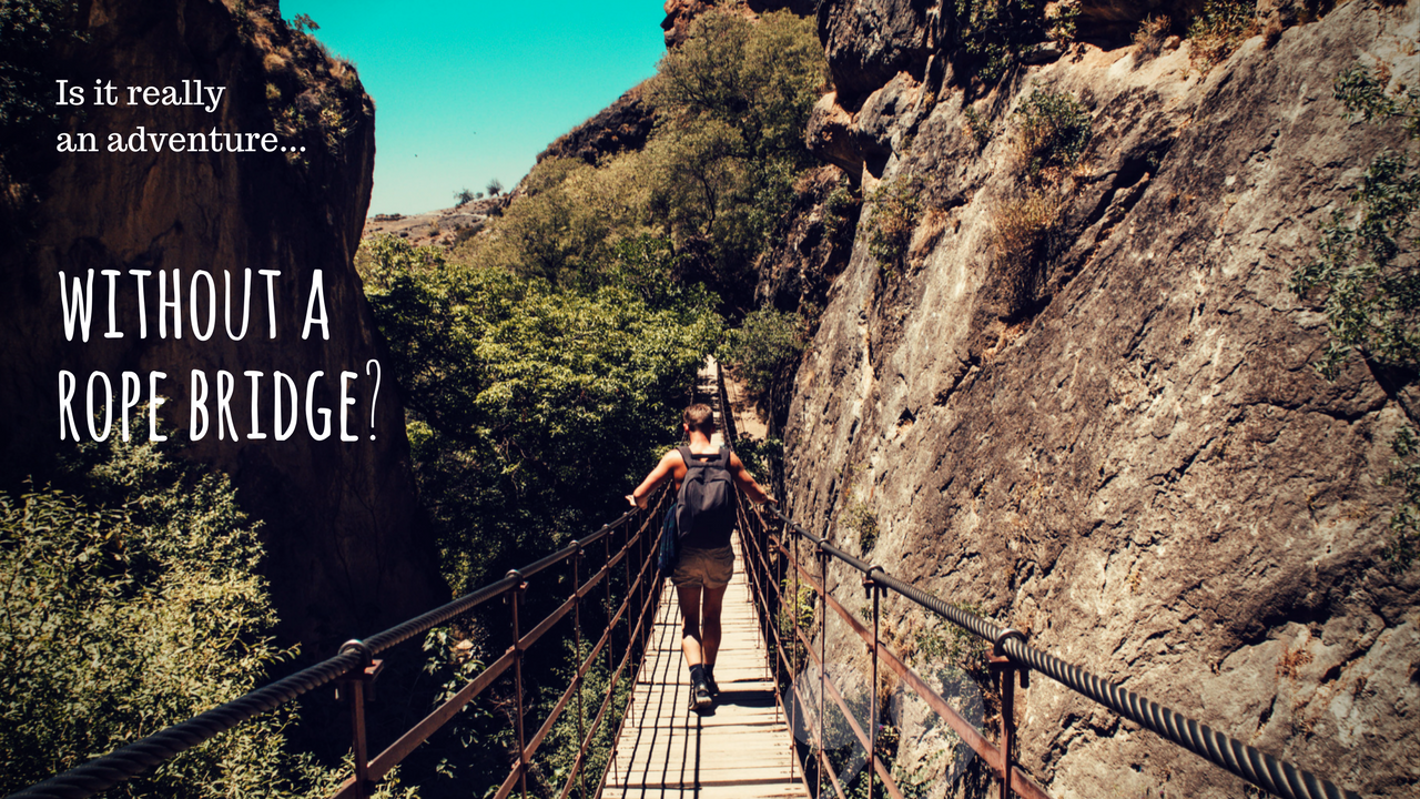 Is it really an adventure without a rope bridge?