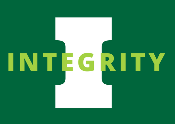 Exhibit Integrity. Perform, every day, as if under the spotlight, acting with honesty and responsibility. -