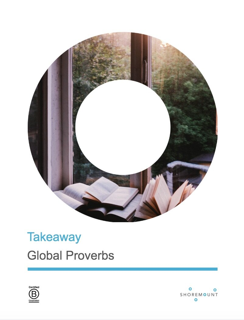 Global Proverbs - Proverbs from different nations that have stood the test of time.