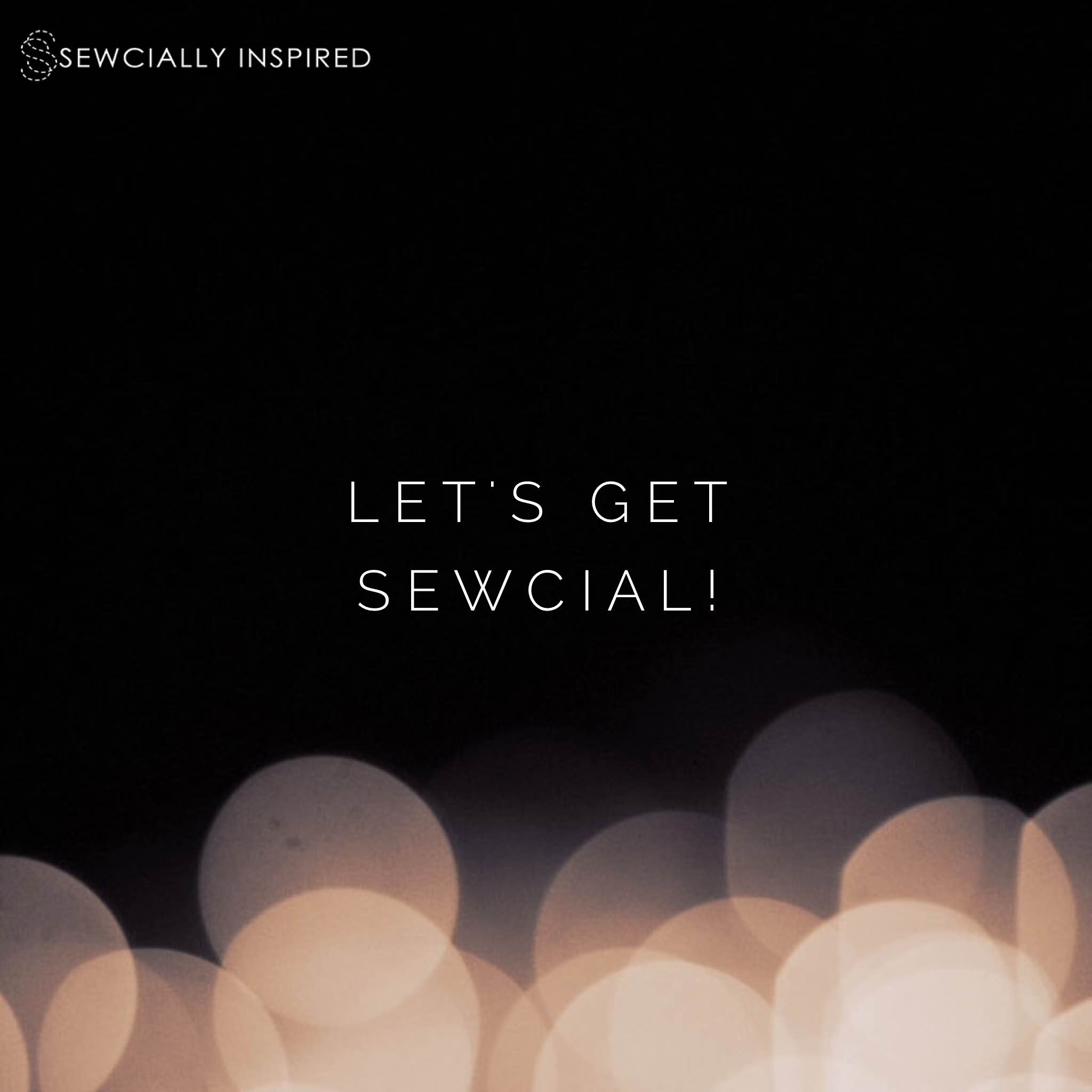 lets get sewcial.jpg