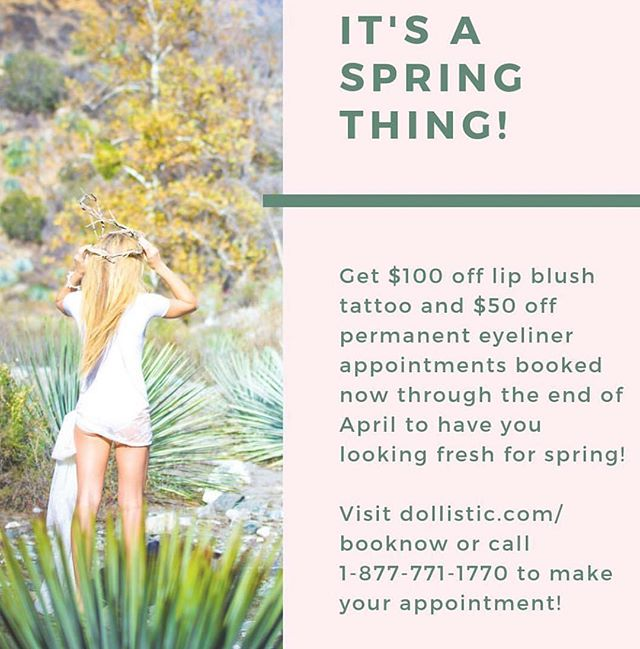 Put a spring in your step and get a new look for your lashes and lips 💋$100 of lip blush tattoo and $50 off #permanenteyeliner appointments booked now through April! Visit www.dollistic.com/booknow or call 1-877-771-1770 to make your appointment 🙌