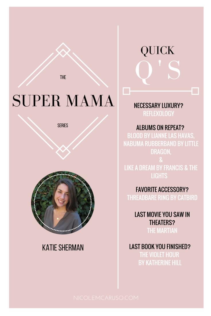 KATIE SHERMAN / SUPER MAMA SERIES