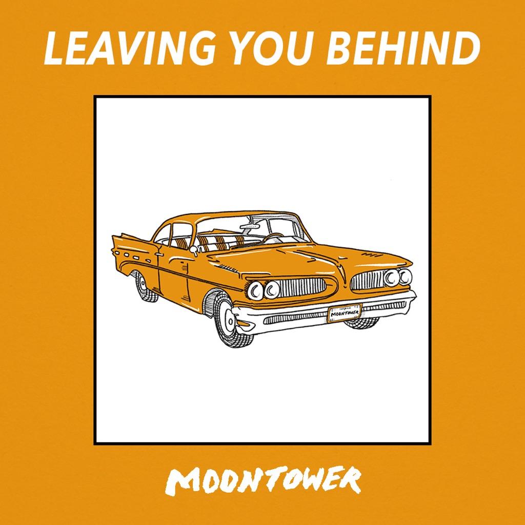 Leaving You Behind - Moontower