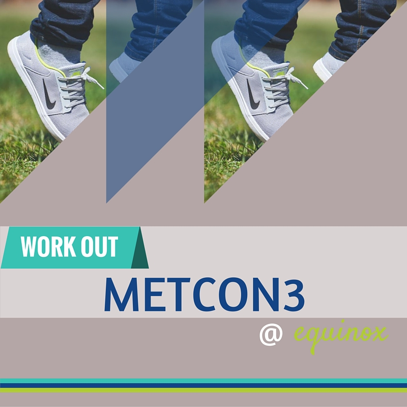 METCON3 at Equinox Review
