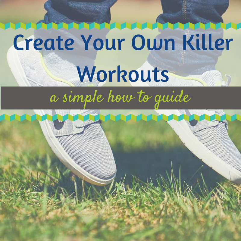 Make Your Own Workouts